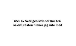 65% av Sveriges kvinnor har bra sexliv