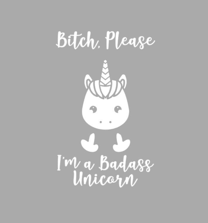 I'M A BADASS UNICORN