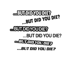 ...BUT DID YOU DIE?