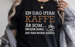 EN DAG UTAN KAFFE ÄR SOM...