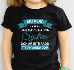 AKTA DIG JAG HAR EN GALEN SYSTER/BRORSA