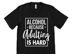 BECAUSE ADULTING IS HARD