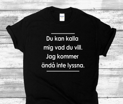JAG KOMMER ÄNDÅ INTE LYSSNA