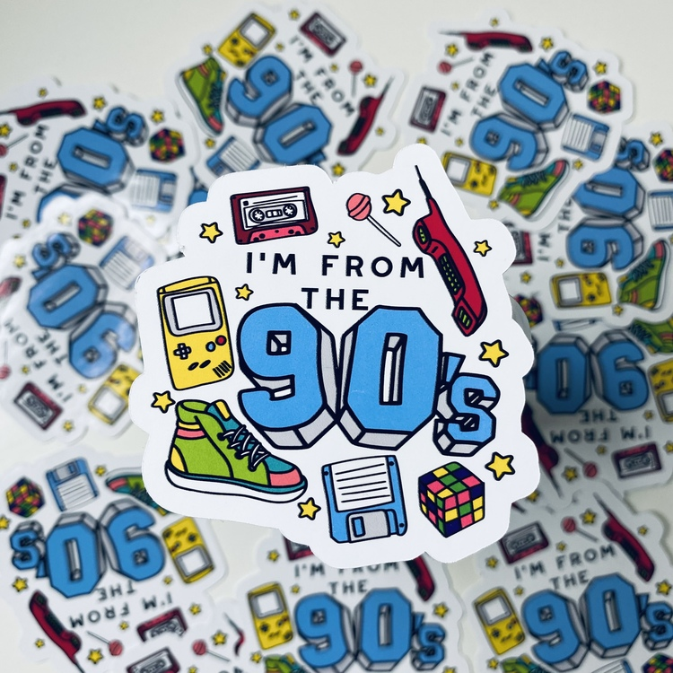I'm from the 90's