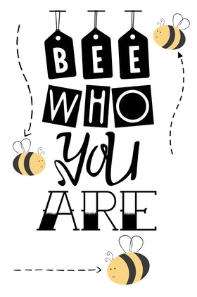 Bee who you are