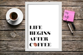 Life begins after coffee - A4