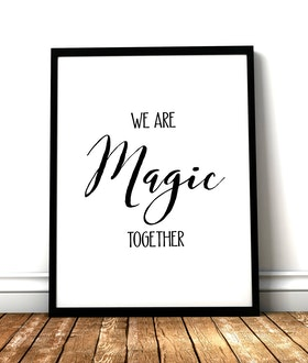 We are magic together