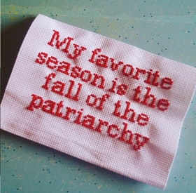 My Favorite Season is the Fall of the Patriarchy Broderi