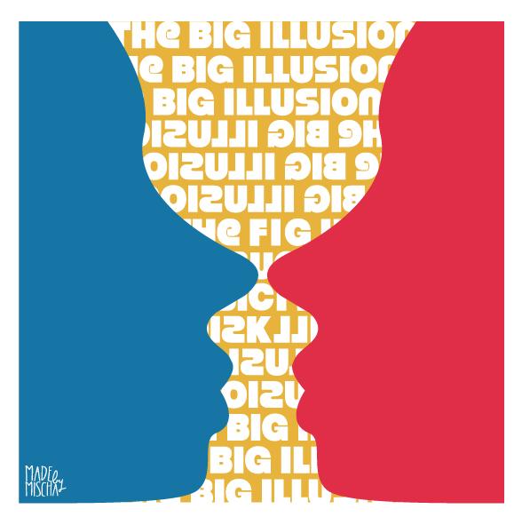 The Big illusion