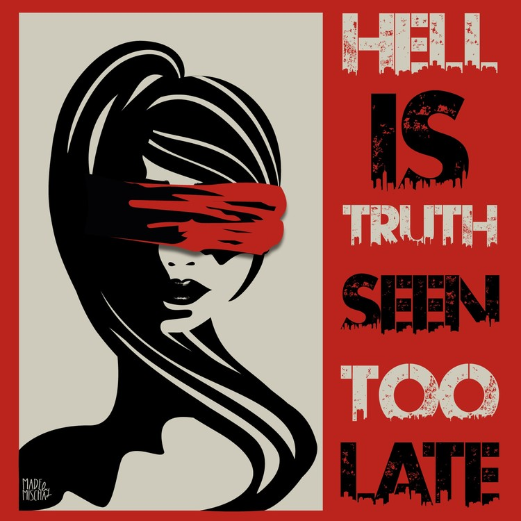 Hell Is Truth Seen Too Late