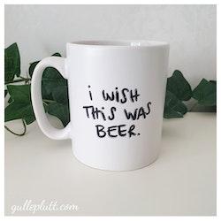 Mugg, I Wish This Was Beer