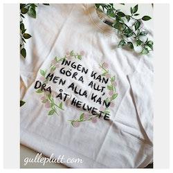 """Vit T-shirt Blomkrans, med citatet """"Ingen kan göra allt, men alla kan dra åt helvete"""""""