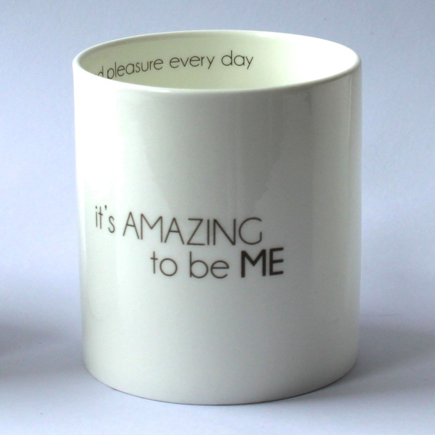 Mugg It´s AMAZING to be ME-I LOVE DESIGN