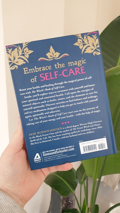 The witch's book of self care - magical ways to pamper,  soothe and care for your body and spirit