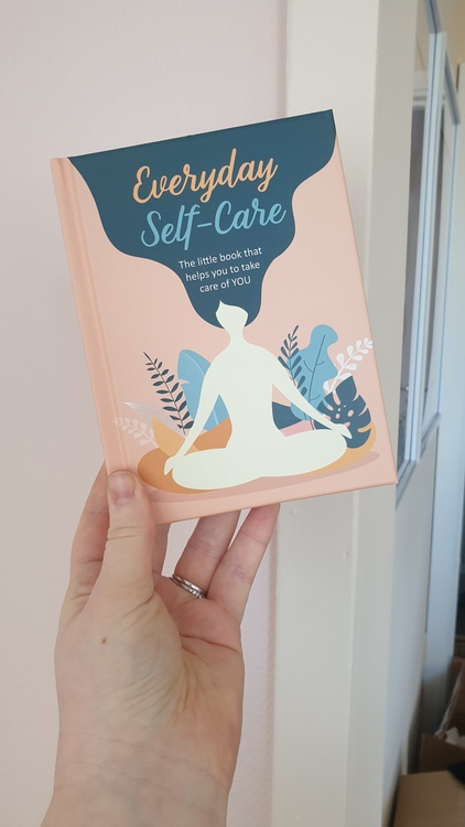Everyday Self - Care, The little book that helps you to take care of you