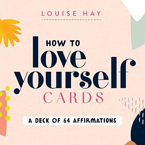 How to love yourself cards, Louise Hay