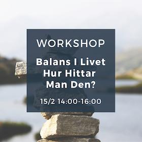 Workshop - Balans I Livet  - Hur Hittar Man Den?