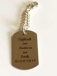 Dog tag, Difficult and Stubborn but Totally Worth it