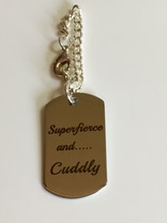 Dog tag, Superfierce and Cuddly