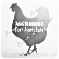 Varning för hönstok! DEKAL höns