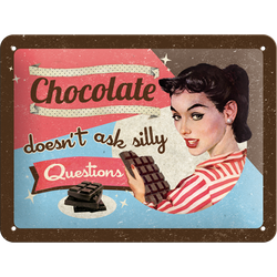 Chocolat doesn´t ask silly Questions - METALLSKYLT 20x15cm