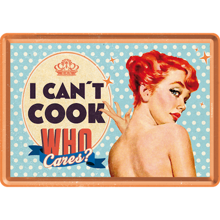 I CAN´T COOK WHO cares? METALLSKYLT/VYKORT 10x14,5cm