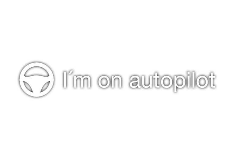 I´m on autopilot