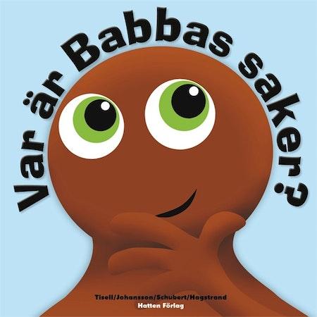 Babblarna- Var är Babbas saker?