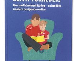 Grattis du har blivit förälder! Barn med hörselnedsättning, en handbok i modern familjeintervention