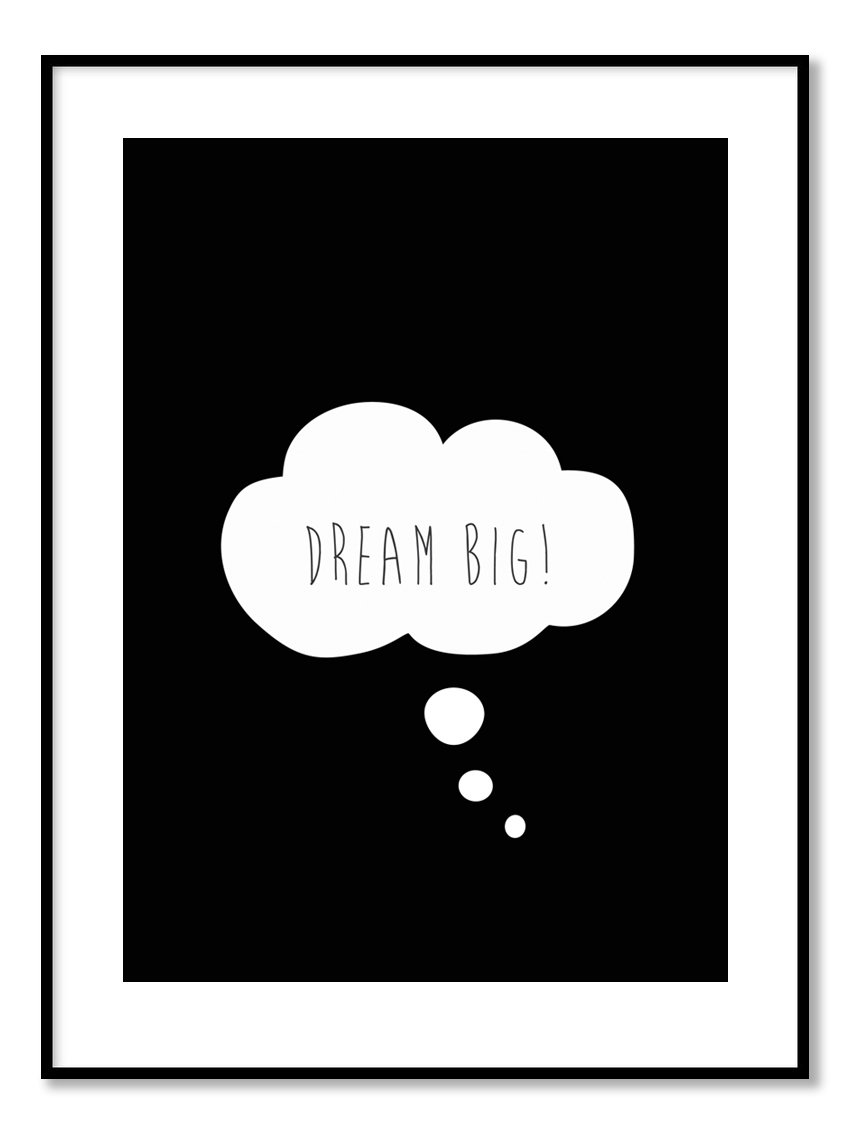 Poster - Dream Big!