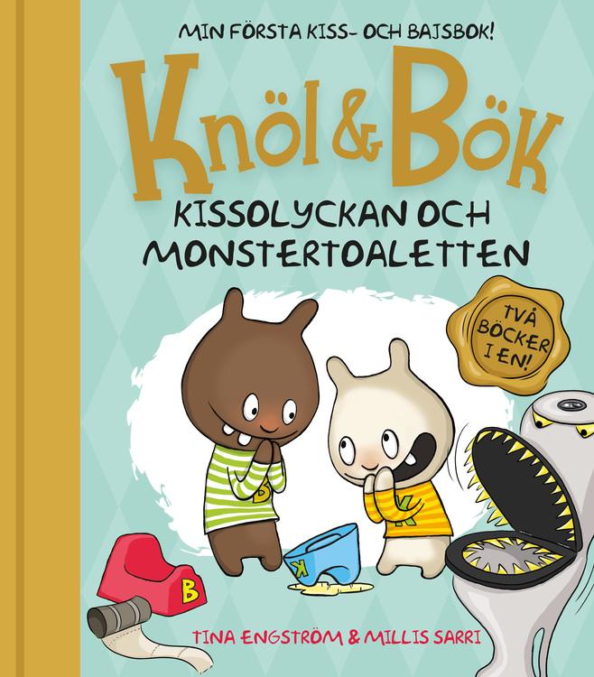Knöl & Bök - Kissolyckan & Monstertoaletten av Millis Sarri & Tina Engström