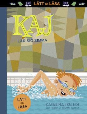 """Kaj lär sig simma - """"Lätt att läsa"""" av Katarina Ekstedt"""