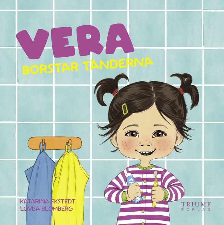 Vera borstar tänderna! av Katarina Ekstedt