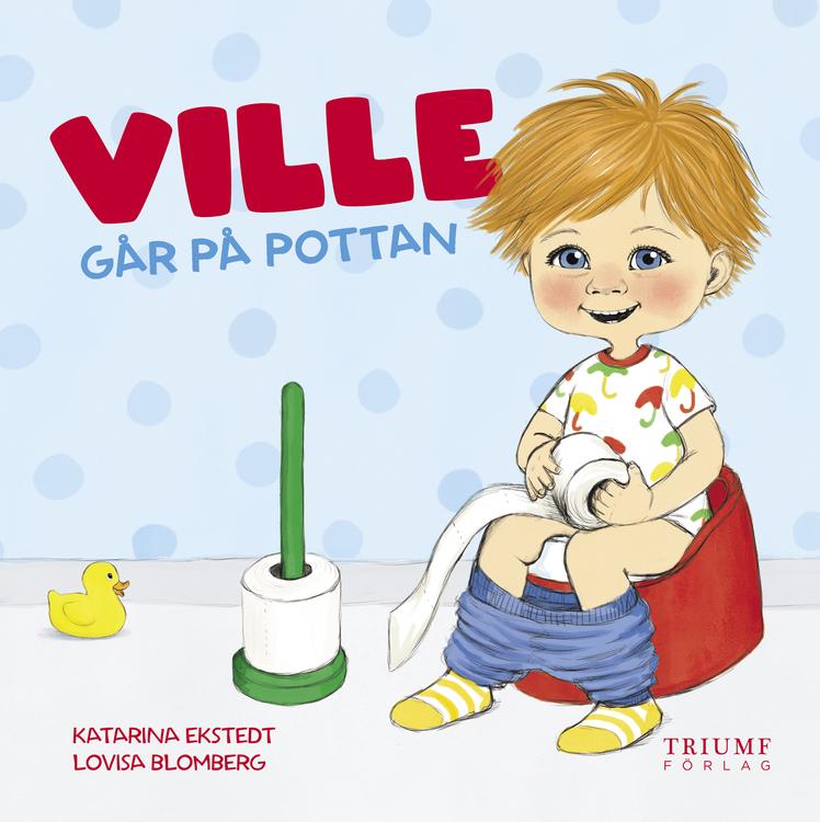 """""""Ville går på pottan!"""" av Katarina Ekstedt"""