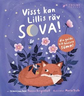 """""""Visst kan Lillis räv sova!"""" med faktadel för föräldrar av Hanna Bergenkull"""