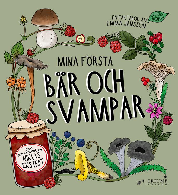 """""""Mina första bär och svampar"""" av Emma Jansson med recept av Niklas Ekstedt"""