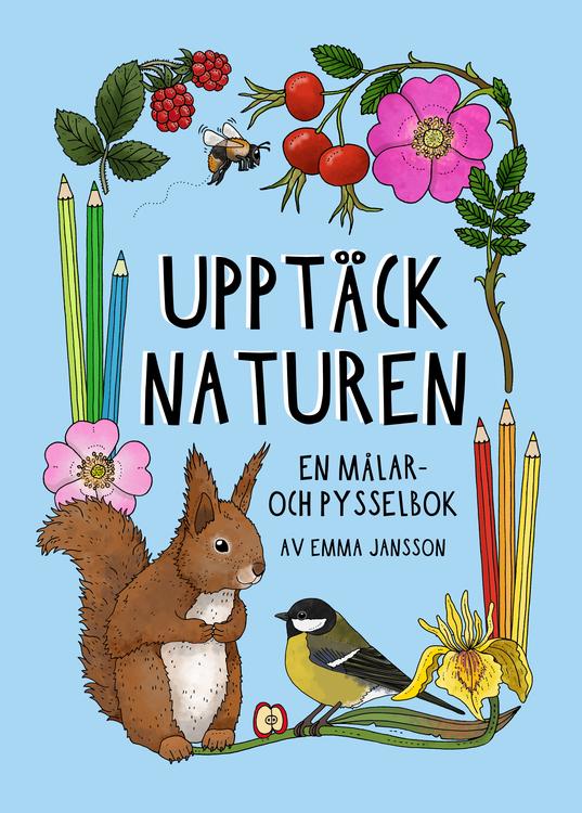"""""""Upptäck naturen"""" en målar- och pysselbok av Emma Jansson"""