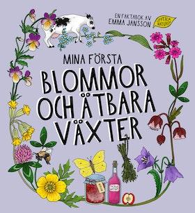 """""""Mina första blommor och ätbara växter"""" av Emma Jansson"""