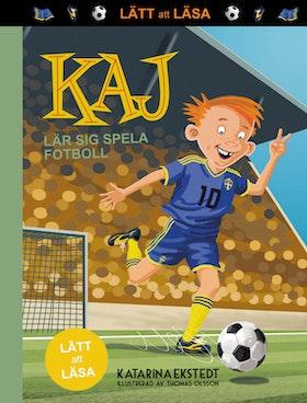 """Kaj lär sig spela fotboll - """"Lätt att läsa"""" av Katarina Ekstedt"""