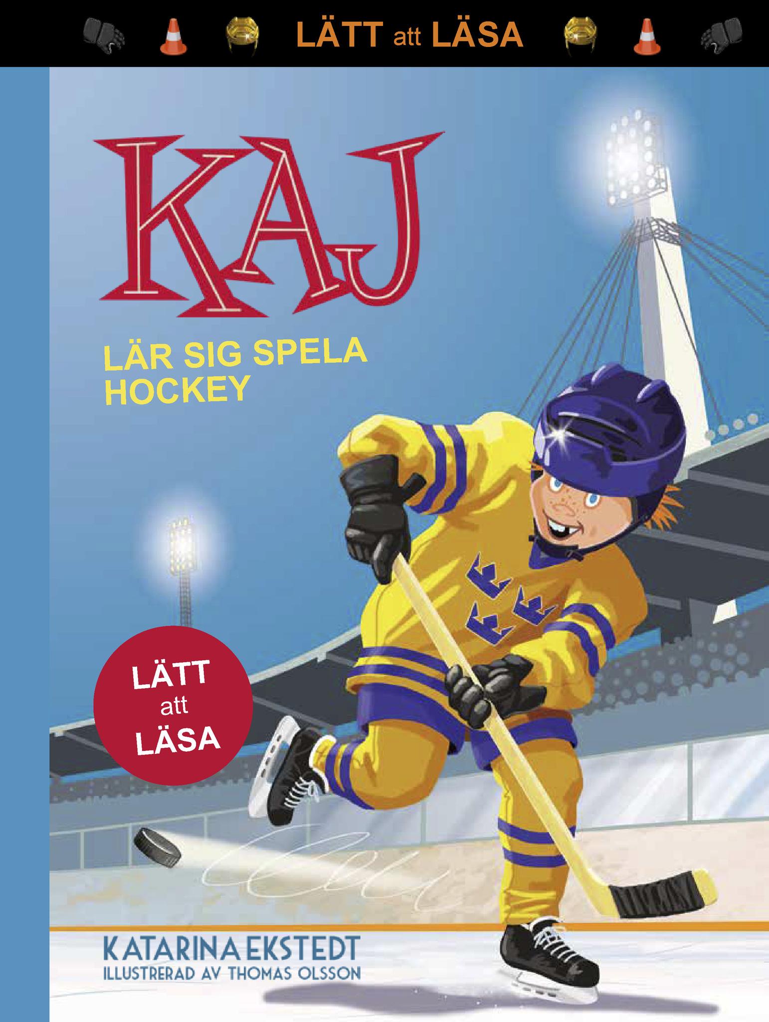 """""""Kaj lär sig spela hockey - lätt att läsa"""" av Katarina Ekstedt"""