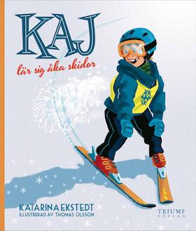 """""""Kaj lär sig åka skidor"""" av Katarina Ekstedt"""