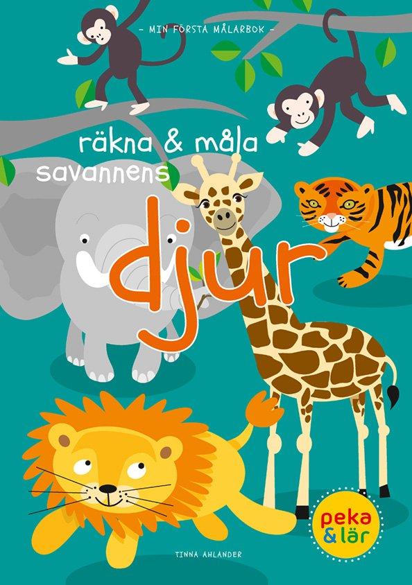 Räkna och måla savannens djur av Tinna Ahlander