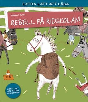 REBELL PÅ RIDSKOLAN av Camilla Kuhn