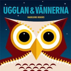 Ugglan & Vännerna av Madeleine Rogers