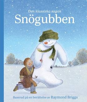 Snögubben - Den klassiska sagan av Raymond Briggs