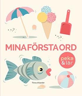Mina första ord - Peka & Lär! av Tinna Ahlander
