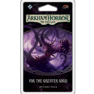 Arkham Horror CG: For The Greater Good Mythos Pack