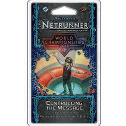 Android Netrunner World Championships 2016 Deck Controlling the Message