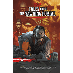 Dungeons & Dragons 5th Ed: Tales from the Yawning Portal