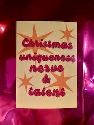 Christmas, uniqueness, nerve & talent